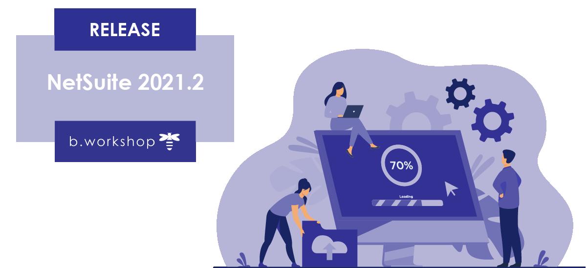 Illustration Release NetSuite 2021.2